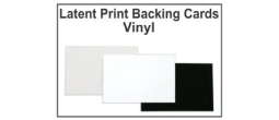 Latent Print Backing Cards - Vinyl